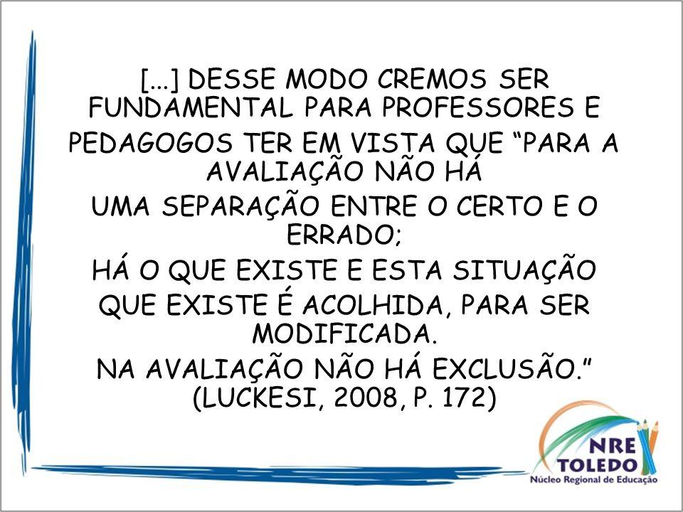 [...] DESSE MODO CREMOS SER FUNDAMENTAL PARA PROFESSORES E